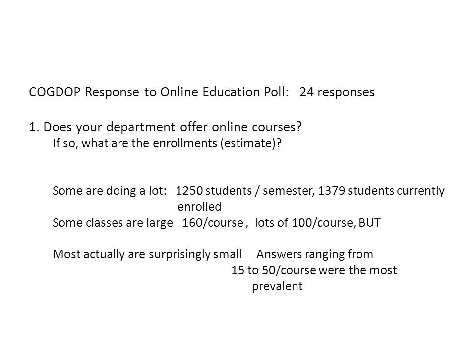 COGDOP Response to Online Education Poll: 24 responses 1.