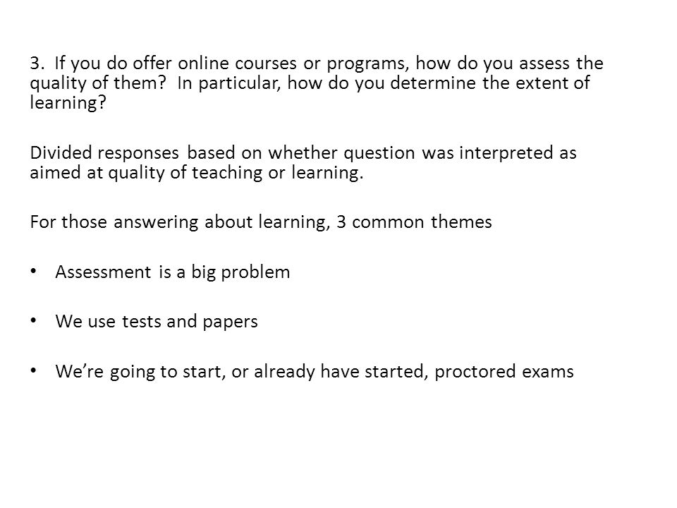 3. If you do offer online courses or programs, how do you assess the quality of them.