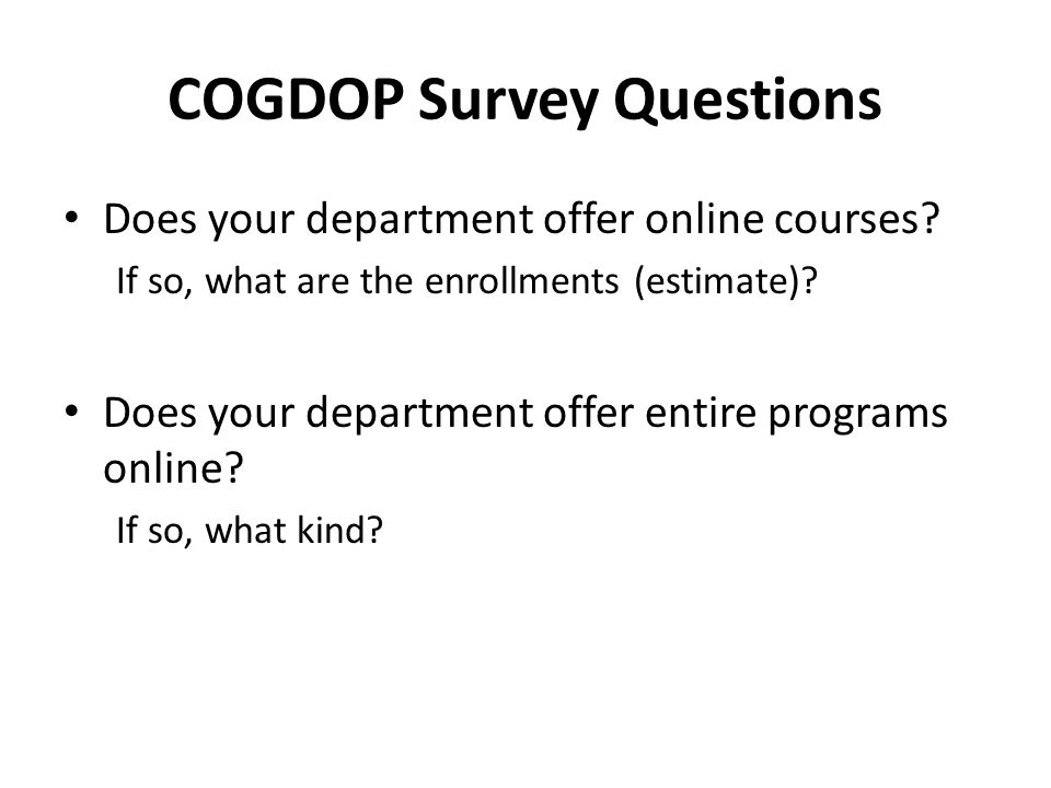 COGDOP Survey Questions Does your department offer online courses.