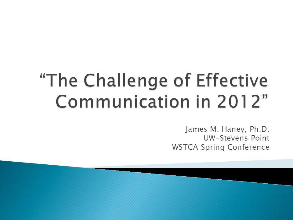 James M. Haney, Ph.D. UW-Stevens Point WSTCA Spring Conference