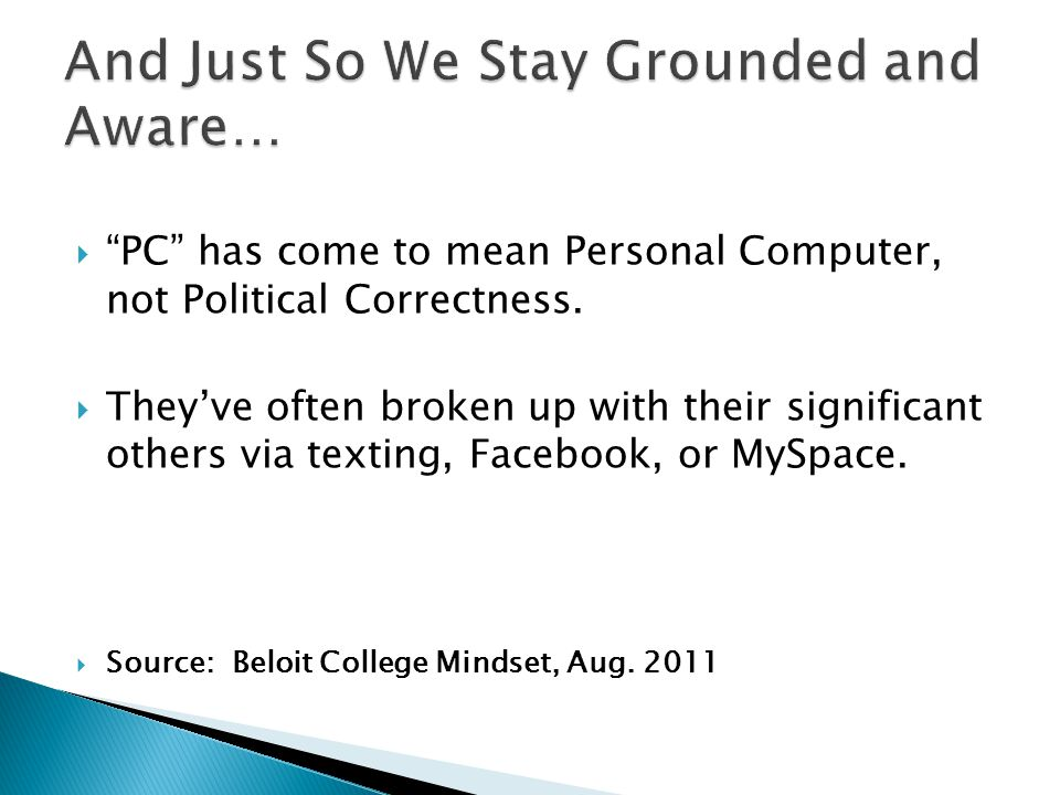  PC has come to mean Personal Computer, not Political Correctness.