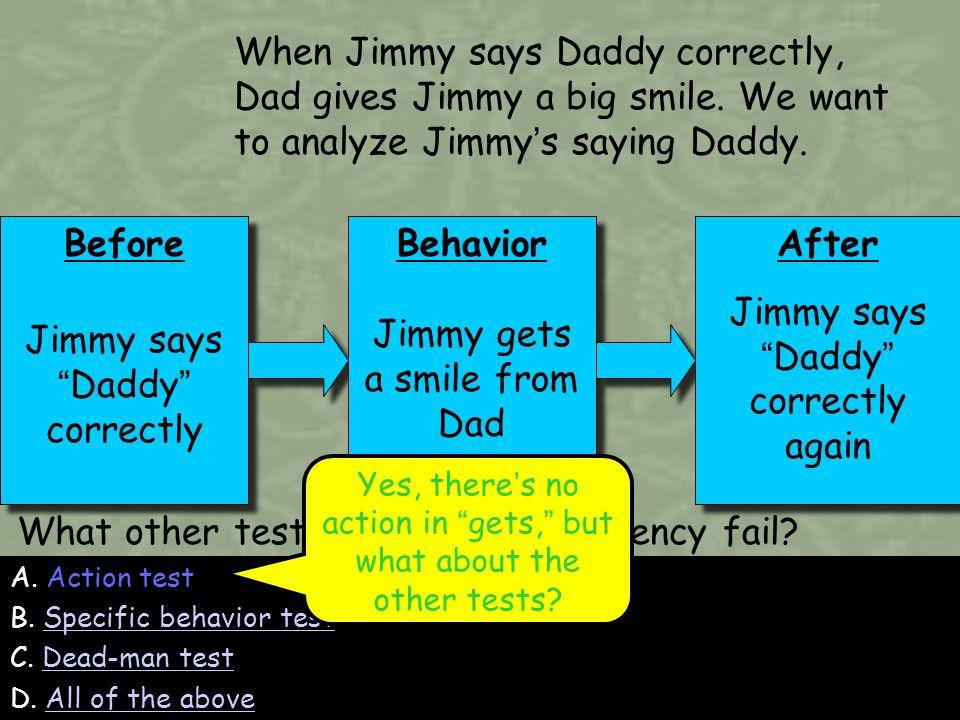 137 A.Action test B. Specific behavior testSpecific behavior test C.