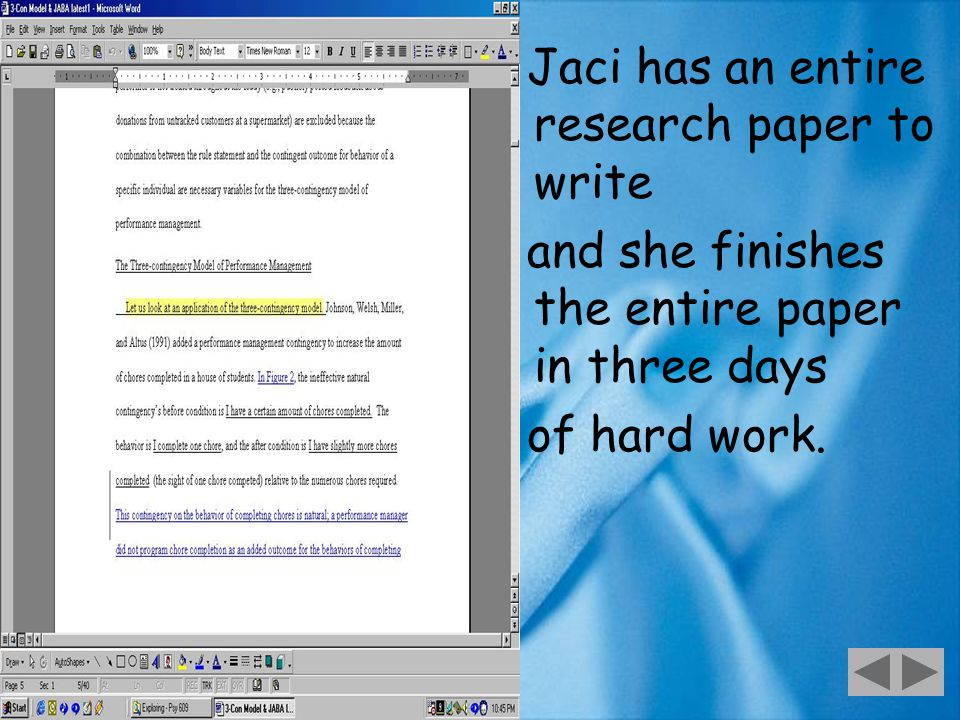 45 Jaci has an entire research paper to write and she finishes the entire paper in three days of hard work.