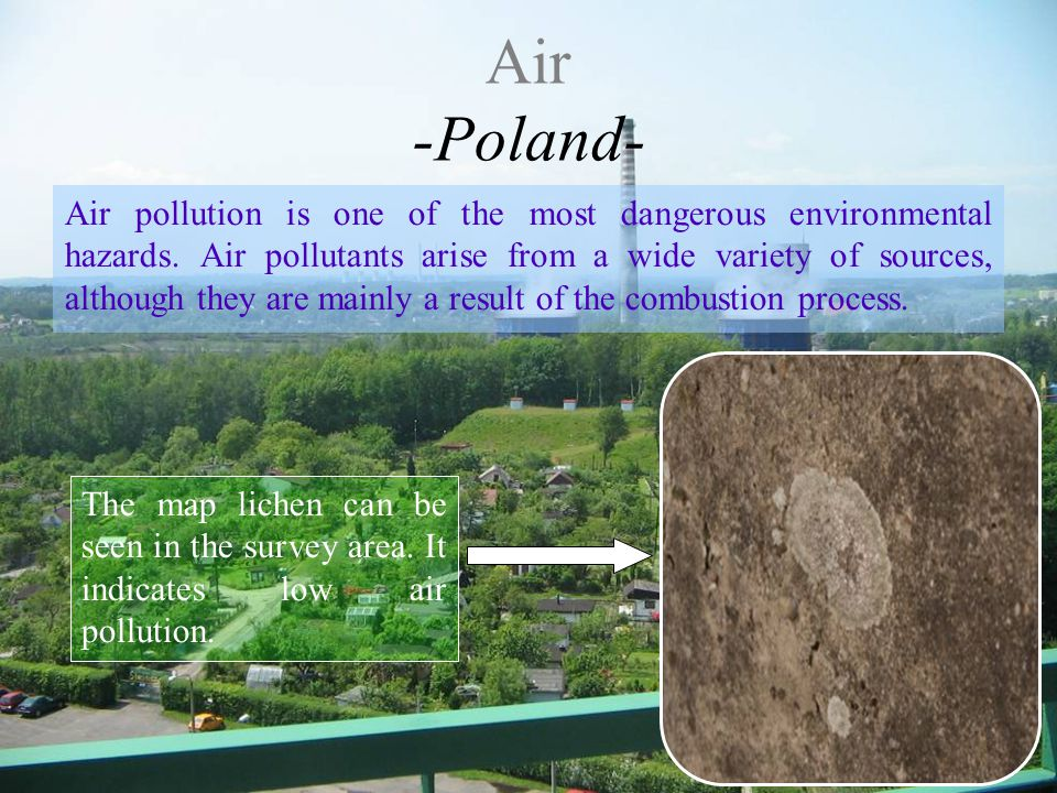 Air pollution is one of the most dangerous environmental hazards. Air pollutants arise from a wide variety of sources, although they are mainly a resu
