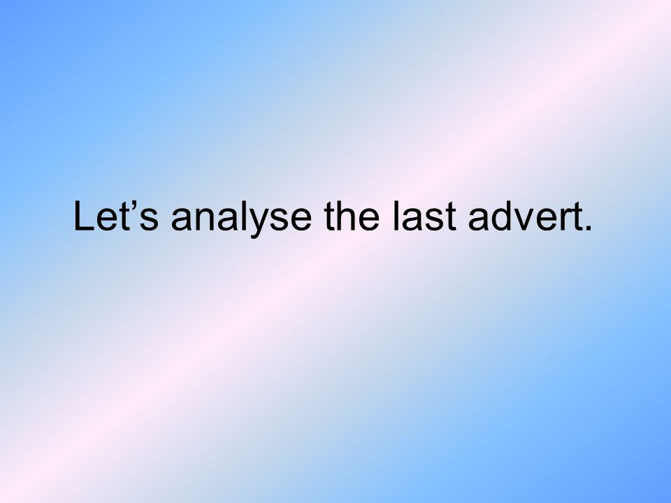 Let's analyse the last advert.
