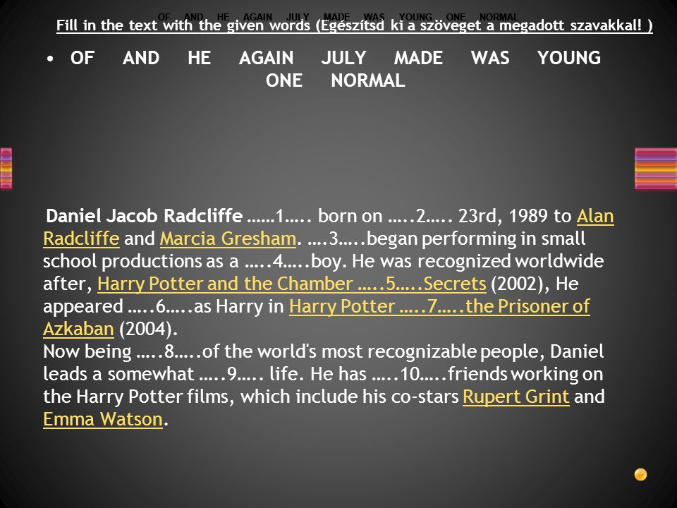 OF AND HE AGAIN JULY MADE WAS YOUNG ONE NORMAL Daniel Jacob Radcliffe ……1…..