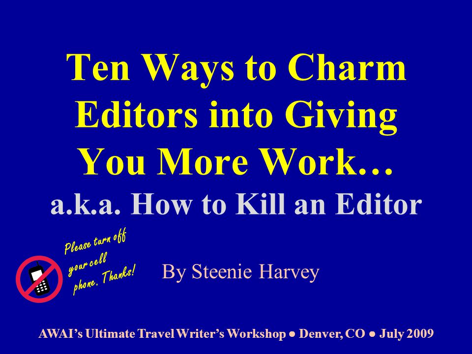 9.Keep on good terms with the Editor LISTEN UP HERE !!!.