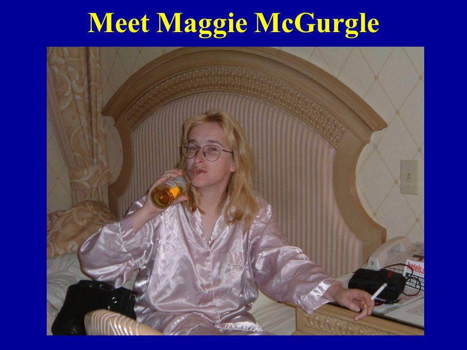 Meet Maggie McGurgle