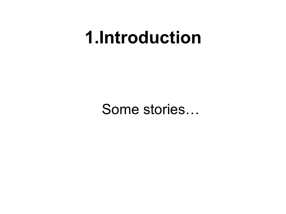 1.Introduction Some stories…