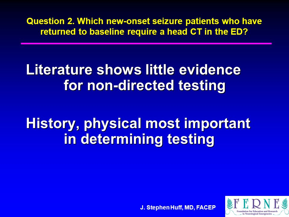J. Stephen Huff, MD, FACEP Question 2.