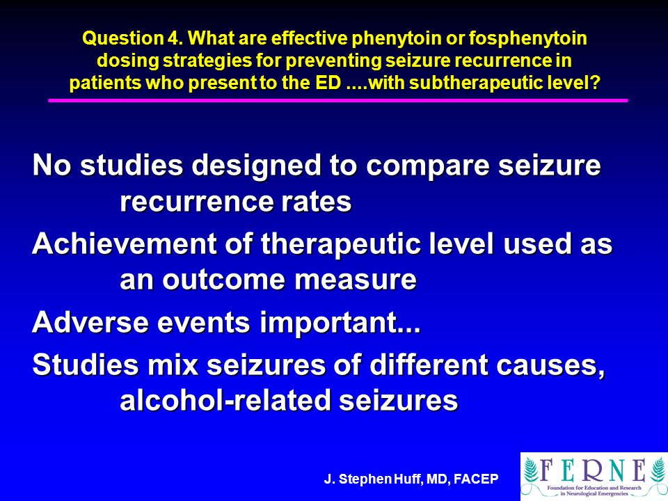 J. Stephen Huff, MD, FACEP Question 4.