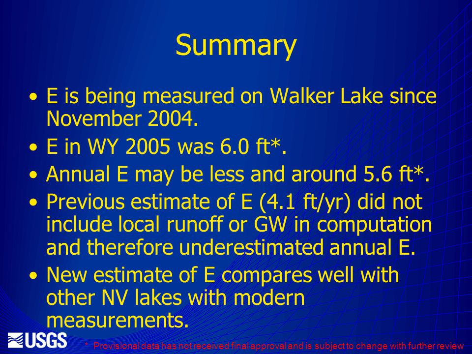 Summary E is being measured on Walker Lake since November 2004.