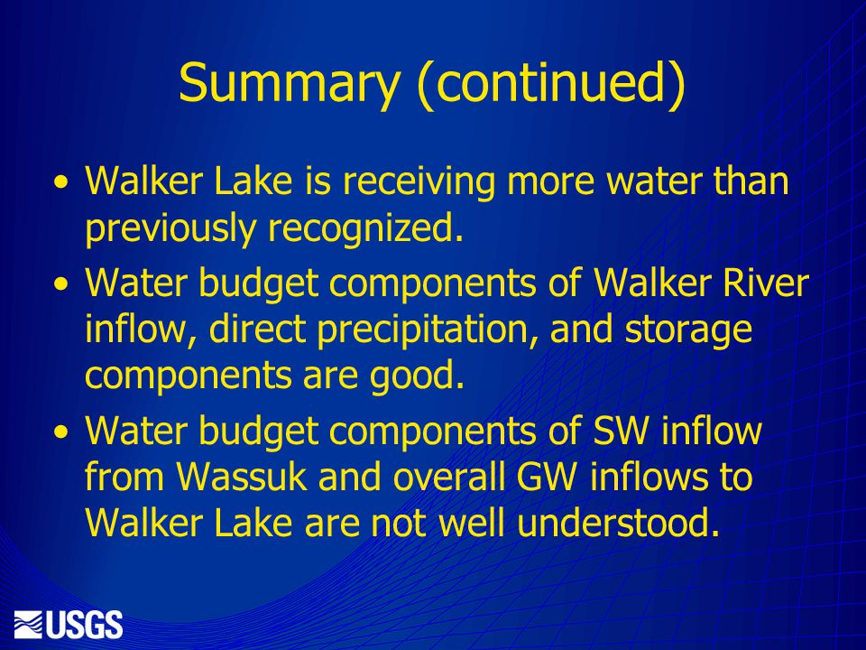 Summary (continued) Walker Lake is receiving more water than previously recognized.