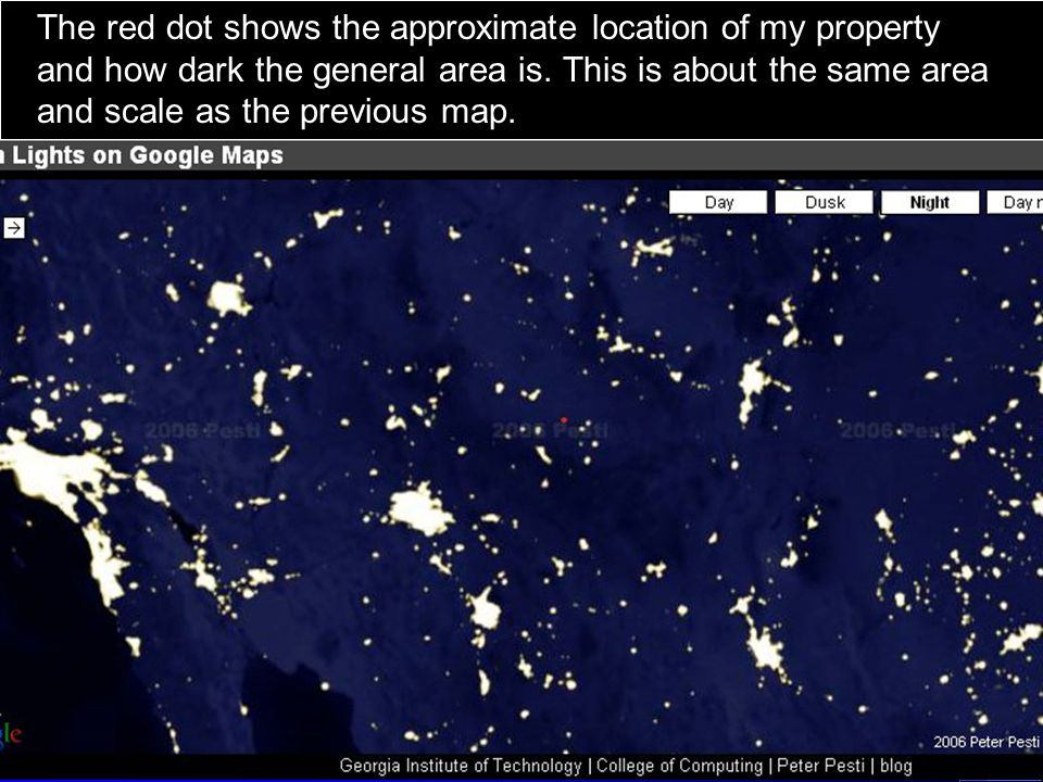 The red dot shows the approximate location of my property and how dark the general area is.