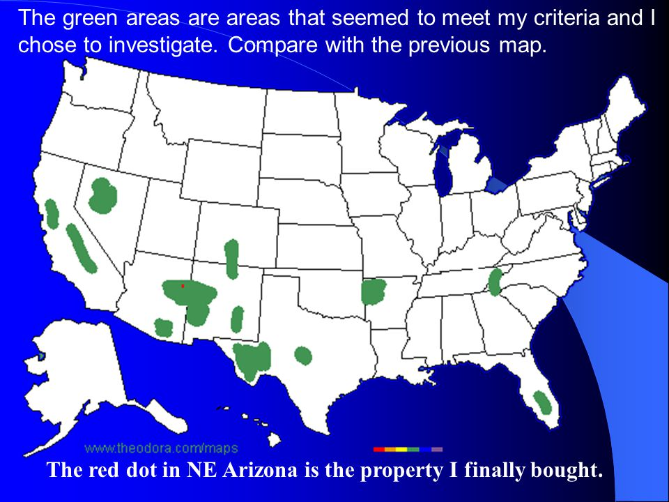 The green areas are areas that seemed to meet my criteria and I chose to investigate. Compare with the previous map. The red dot in NE Arizona is the