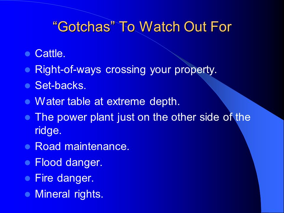 Gotchas To Watch Out For Cattle. Right-of-ways crossing your property.