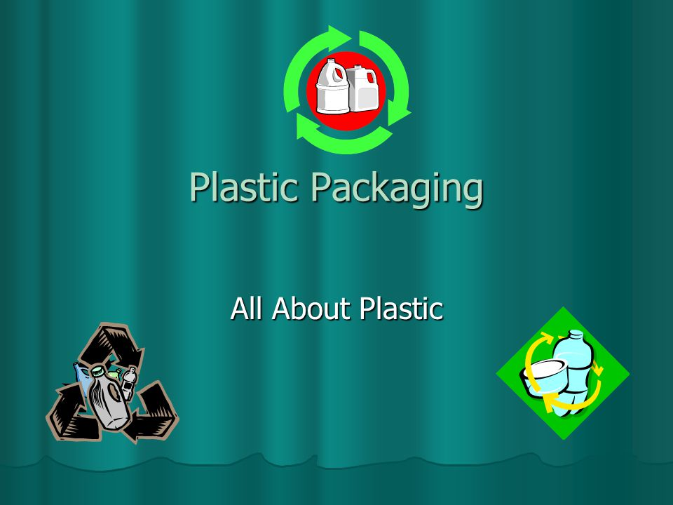 Plastic Packaging All About Plastic