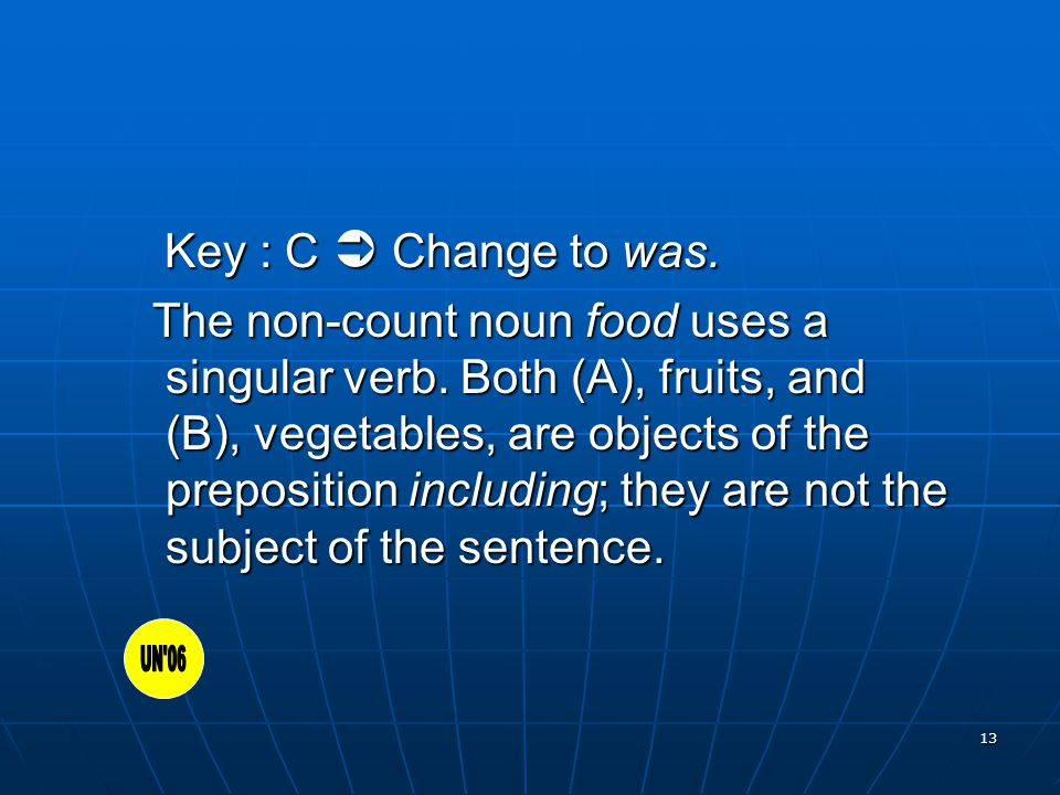 13 Key : C  Change to was. Key : C  Change to was.