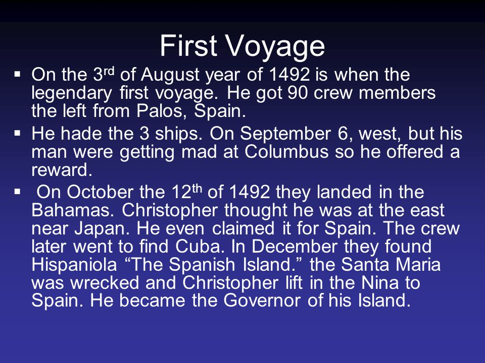 First Voyage  On the 3 rd of August year of 1492 is when the legendary first voyage.