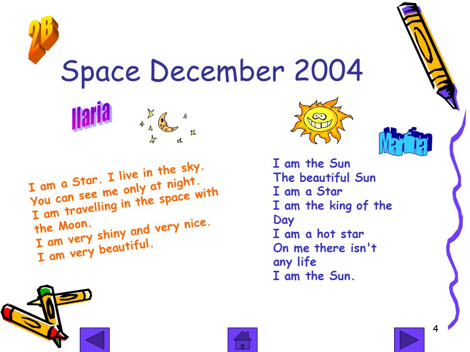 4 Space December 2004 I am a Star. I live in the sky.
