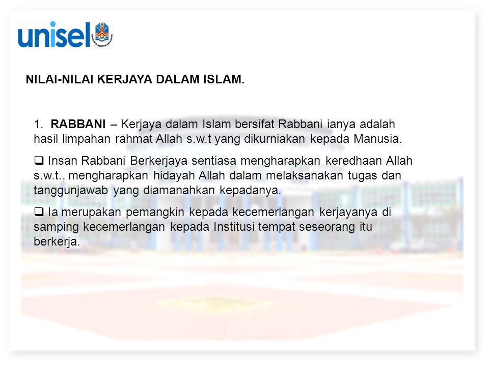 NILAI-NILAI KERJAYA DALAM ISLAM. 1. RABBANI – Kerjaya dalam Islam bersifat Rabbani ianya adalah hasil limpahan rahmat Allah s.w.t yang dikurniakan kep