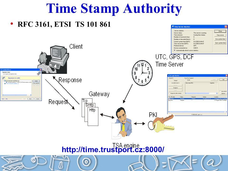 Time Stamp Authority RFC 3161, ETSI TS 101 861 http://time.trustport.cz:8000/