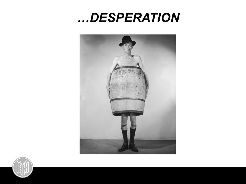 …DESPERATION