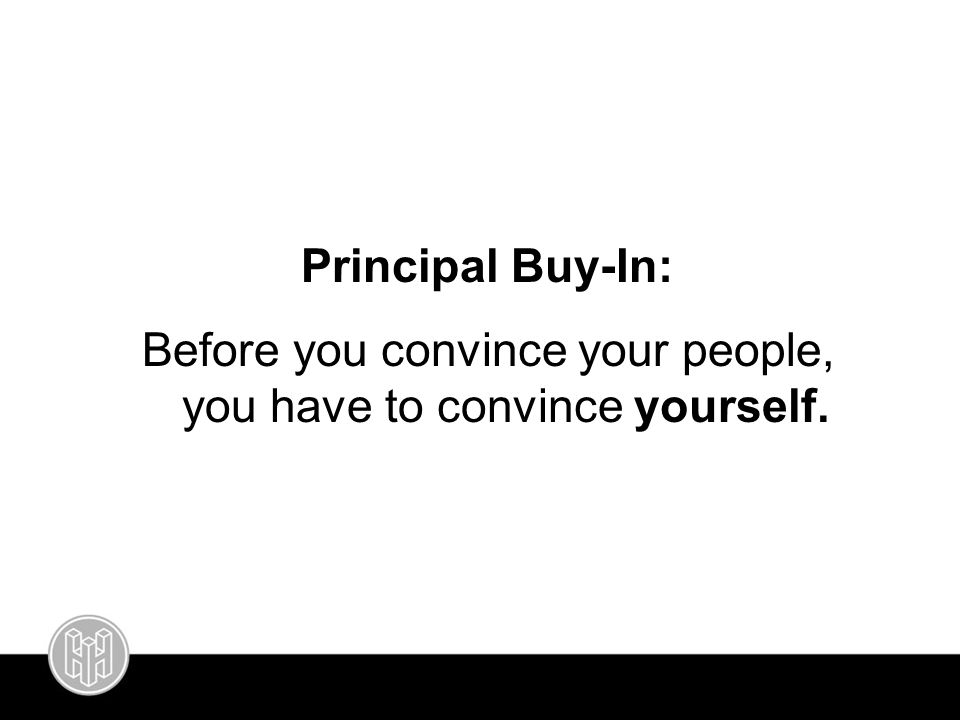 Principal Buy-In: Before you convince your people, you have to convince yourself.