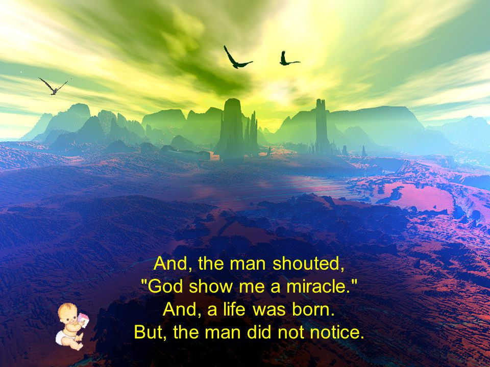 The man looked around and said,
