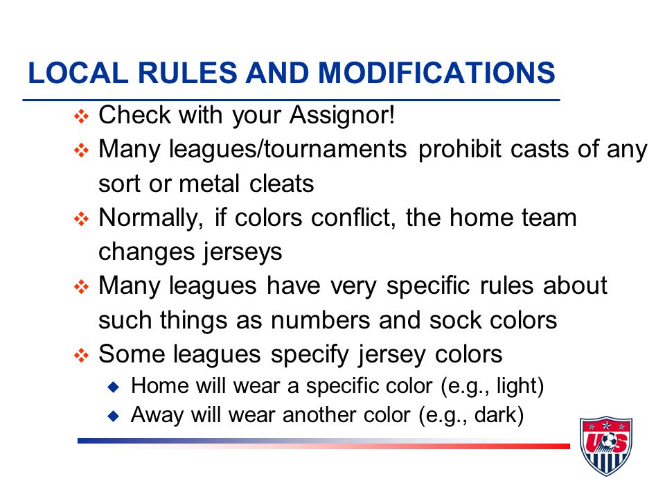 LOCAL RULES AND MODIFICATIONS v Check with your Assignor.
