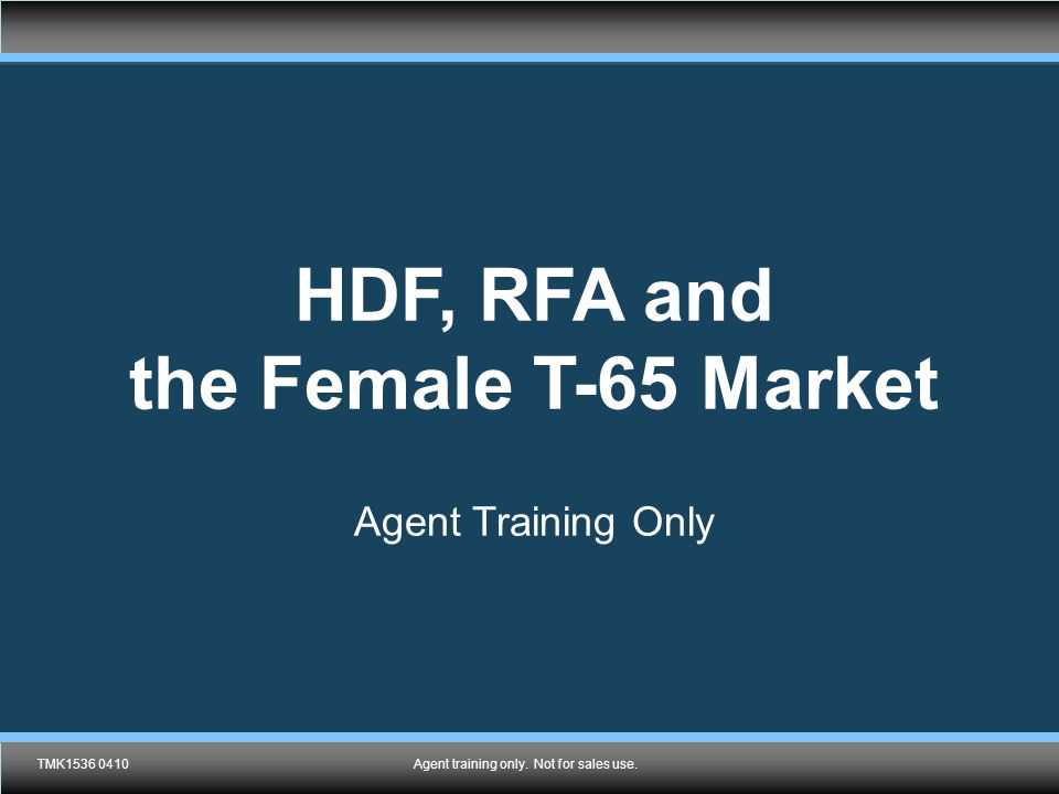 TMK1432 0410 Agent training only. Not for sales use.