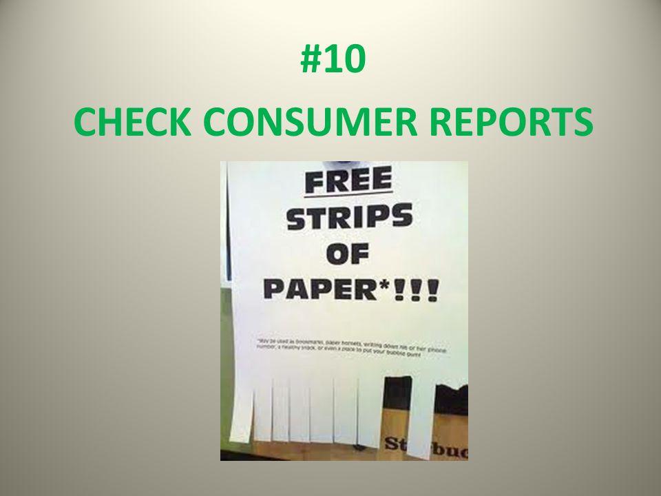 #10 CHECK CONSUMER REPORTS
