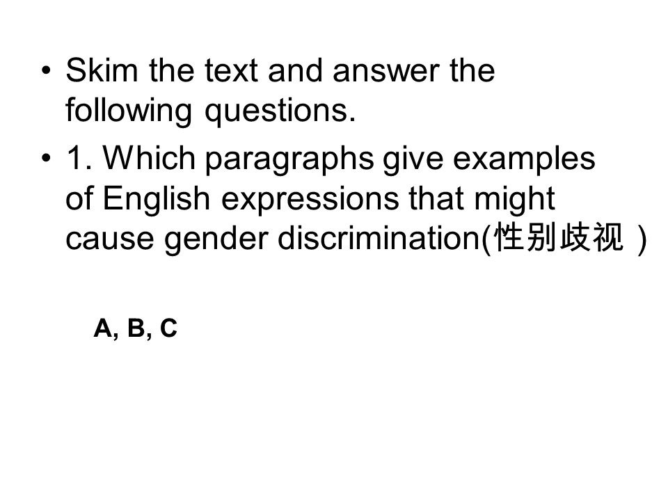 Skim the text and answer the following questions. 1.