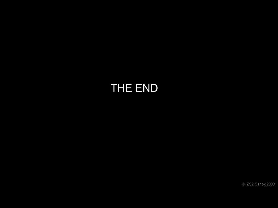 THE END © ZS2 Sanok 2009