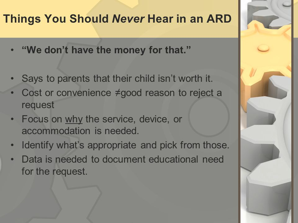 "Things You Should Never Hear in an ARD ""We don't have the money for that."" Says to parents that their child isn't worth it. Cost or convenience ≠good"