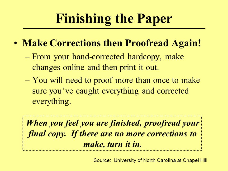 Finishing the Paper Make Corrections then Proofread Again.