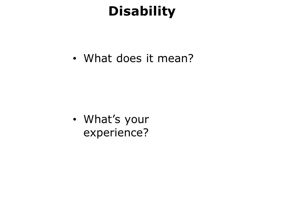 Disability What does it mean? What's your experience?