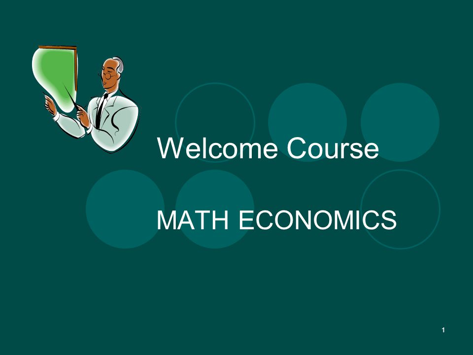 1 Welcome Course MATH ECONOMICS