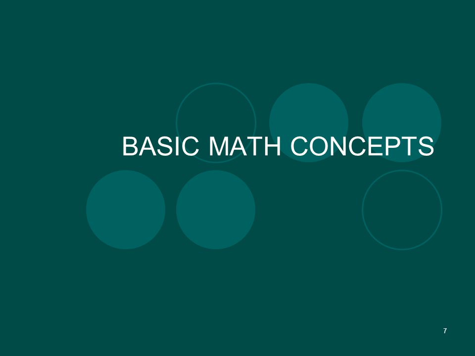 7 BASIC MATH CONCEPTS