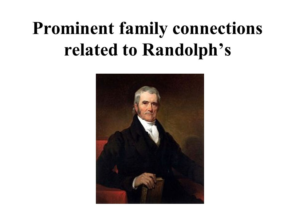 Prominent family connections related to Randolph's
