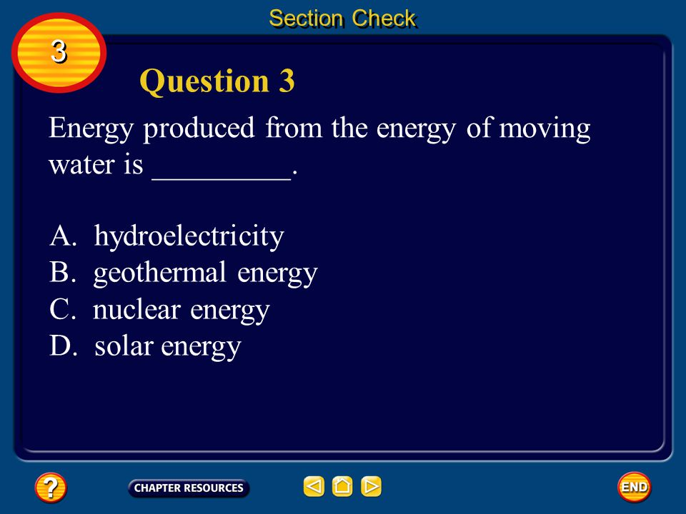 Section Check A photovoltaic cell converts radiant energy from the Sun directly into electrical energy. 3 3 Answer
