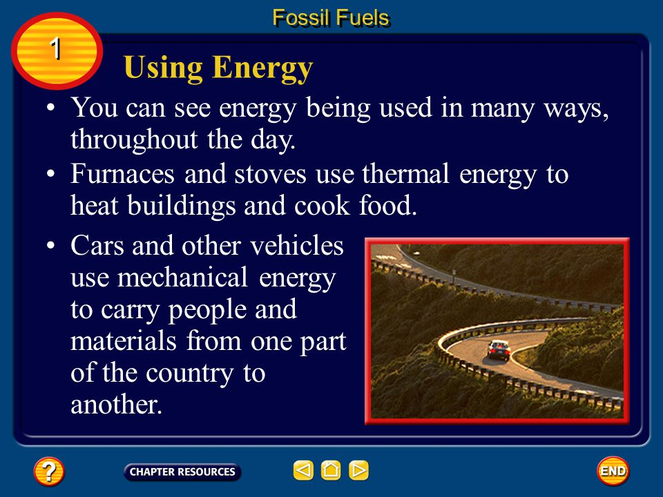 You can see energy being used in many ways, throughout the day.