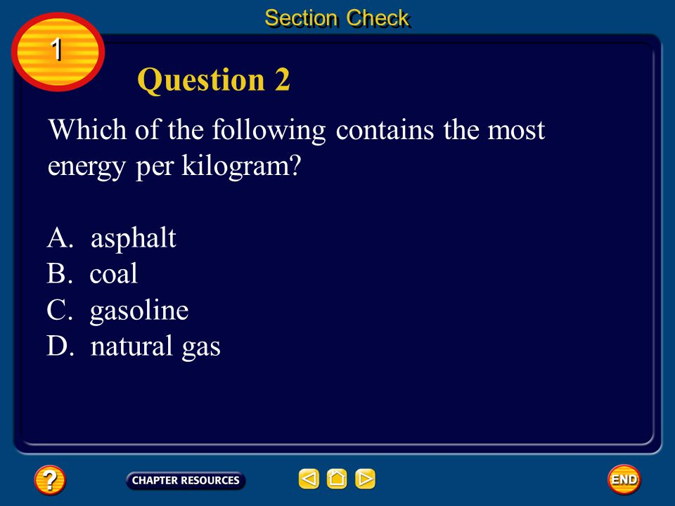 Section Check The answer is A. Fractional distillation of petroleum occurs in the tall towers of oil refineries. 1 1 Answer