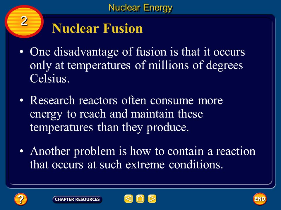 Nuclear Energy Nuclear Fusion An advantage of producing energy using nuclear fusion is that the process uses hydrogen as fuel. Hydrogen is abundant on
