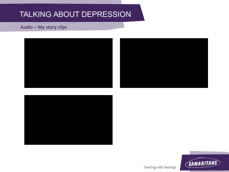 Dealing with feelings TALKING ABOUT DEPRESSION Audio – My story clips