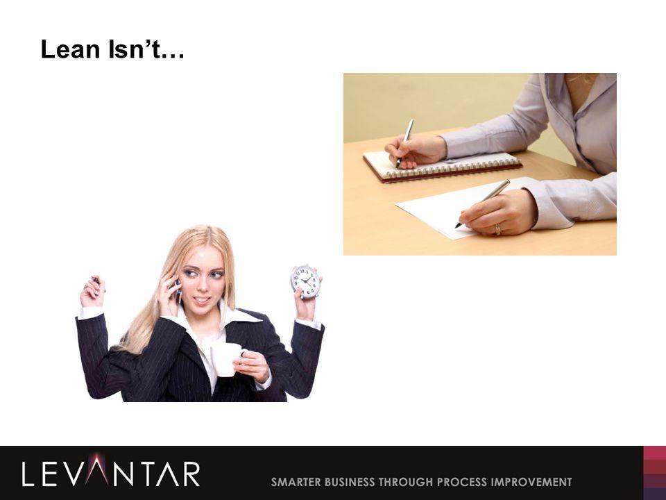 Lean Isn't…