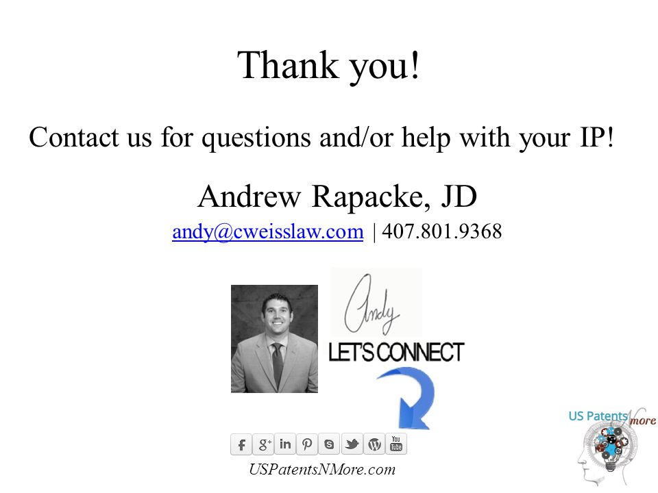 Thank you. Contact us for questions and/or help with your IP.