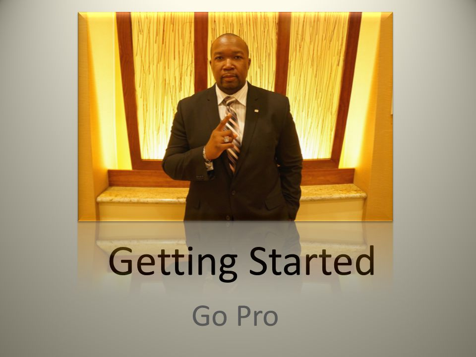 Getting Started Go Pro