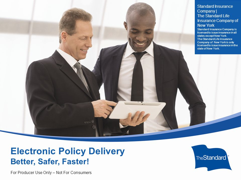 © 2010 Standard Insurance Company 17310PPT (Rev 8/14) SI/SNY Electronic Policy Delivery: Better, Safer, Faster.