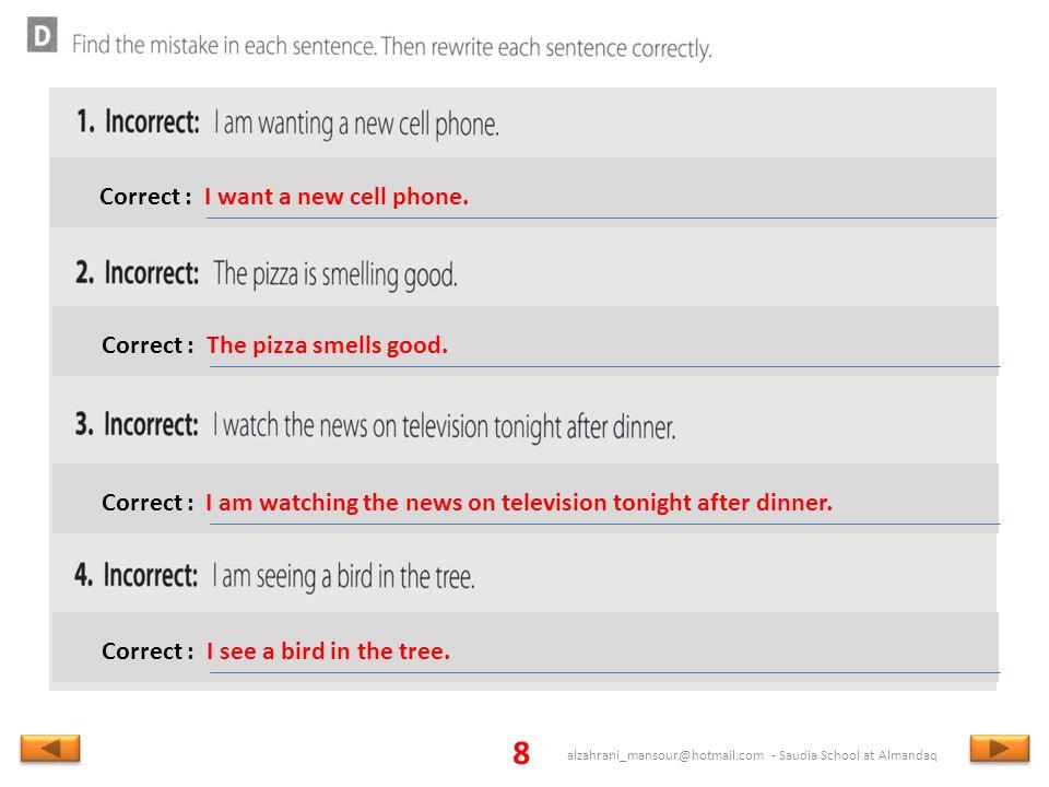 8 alzahrani_mansour@hotmail.com - Saudia School at Almandaq Correct :I want a new cell phone.